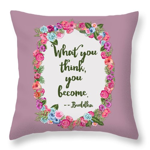 Buddha Quote What You Think You Become Throw Pillow For Sale By
