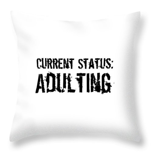 Adulting Throw Pillow featuring the digital art Current Status Adulting1 by Kaylin Watchorn