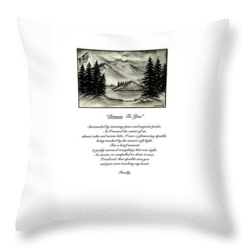 Romantic Poem And Drawing Throw Pillow featuring the drawing Drawn To You by Larry Lehman