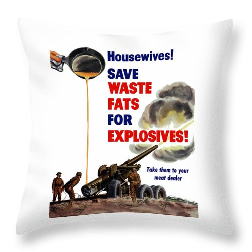 World War 2 Throw Pillow featuring the painting Housewives - Save Waste Fats For Explosives by War Is Hell Store