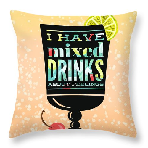 I Have Mixed Drinks About Feelings Throw Pillow For Sale By Little Bunny Sunshine