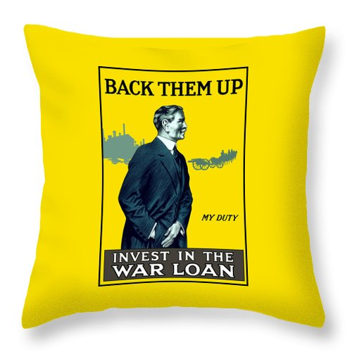Ww1 Throw Pillow featuring the painting Invest In The War Loan - Ww1 by War Is Hell Store