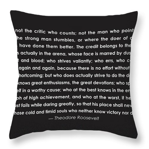 Teddy Roosevelt Quote Throw Pillow featuring the drawing It Is Not The Critic Who Counts by Greg Joens