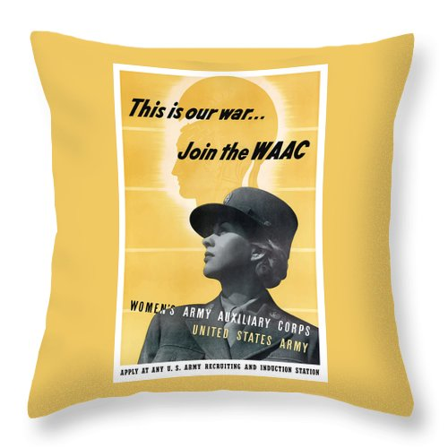 Waac Throw Pillow featuring the mixed media Join The Waac - Women's Army Auxiliary Corps by War Is Hell Store