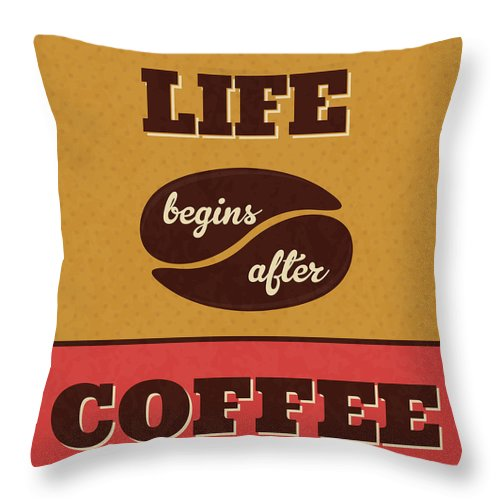 Throw Pillow featuring the digital art Life Begins After Coffee by Naxart Studio