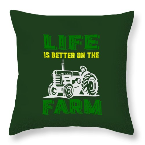 Life Throw Pillow featuring the photograph Life Is Better On The Farm Tee by Edward Fielding