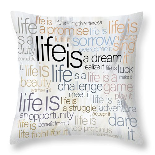 Life Is Throw Pillow featuring the digital art Mother Teresa Life Is by Claire Tingen