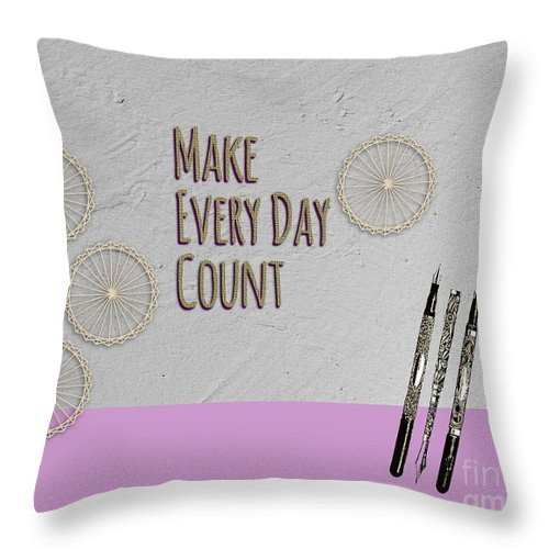 Inspiration Throw Pillow featuring the digital art Make Every Day Count by Terry Weaver