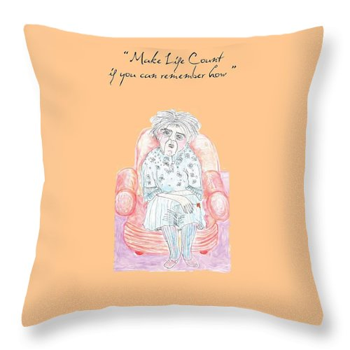 Humor Throw Pillow featuring the digital art Make Life Count If You Can... by Heather Hennick