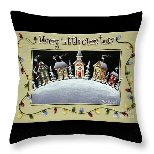 Art Throw Pillow featuring the painting Merry Little Christmas Hill by Catherine Holman