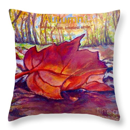 Nature Scene Nature Path Inspirational Message Quote From William Cullen Bryant Falling Fallen Maple Leaf Decaying Leaf Brilliant Crimson Golden Orange Rich Brown And Earth Tones Background Or Woods With Turning Leaves Orange Yellow Gold Leaf Painting Fall Painting Throw Pillow featuring the painting Ode To A Fallen Leaf Painting With Quote by Kimberlee Baxter