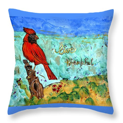 Painting Throw Pillow featuring the painting Red Cardinal Live Thankful by Ella Kaye Dickey