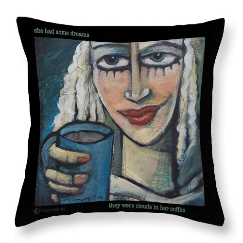 Coffee Throw Pillow featuring the painting She Had Some Dreams... Poster by Tim Nyberg