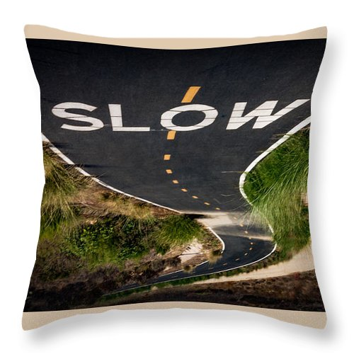 Slow Throw Pillow featuring the photograph Slow Down by Vivian Frerichs