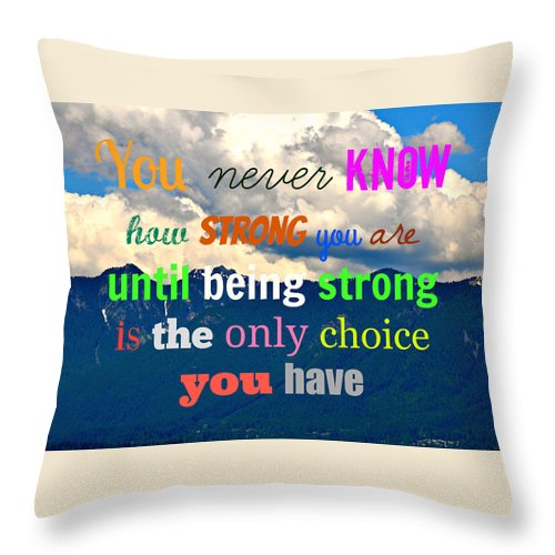 Quotes Throw Pillow featuring the photograph Strong Choice by Caroline Reyes-Loughrey