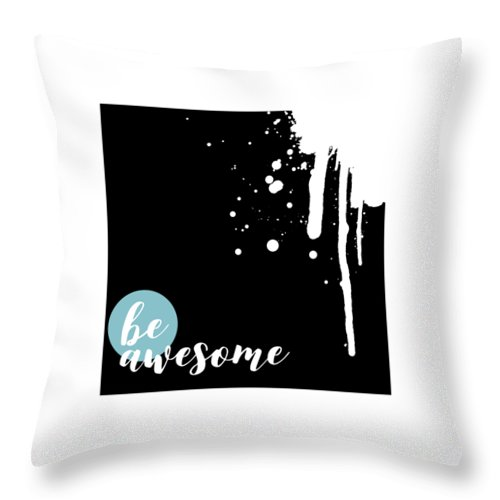 Confident Throw Pillow featuring the digital art Text Art Be Awesome - Splashes by Melanie Viola