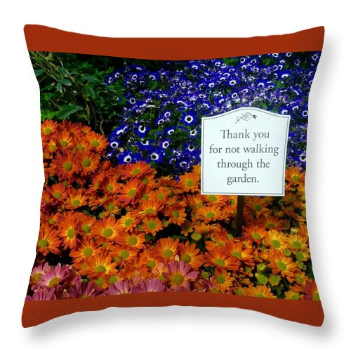 Throw Pillow featuring the photograph Thank You For Not Walking Through The Garden by Jacqueline Manos