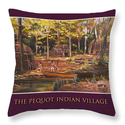 Pequot Throw Pillow featuring the painting The Pequot Indian Village by Nancy Griswold