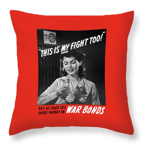 War Bonds Throw Pillow featuring the painting This Is My Fight Too - Ww2 by War Is Hell Store