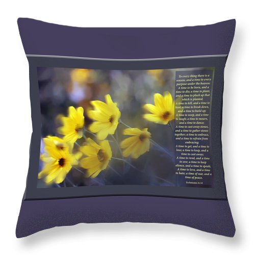 Scripture Throw Pillow featuring the photograph To Everything There Is A Season by Debbie Nobile
