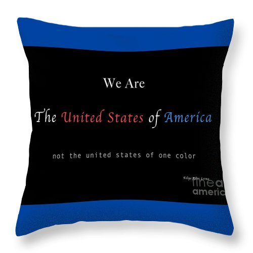 Patriotic Throw Pillow featuring the photograph We Are the United States of America by Felipe Adan Lerma