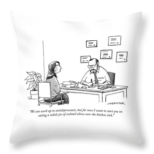 """""""we Can Work Up To Antidepressants Throw Pillow featuring the drawing We Can Work Up To Antidepressants by Joe Dator"""