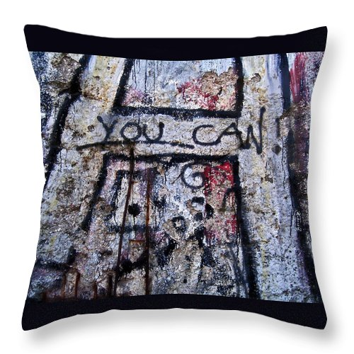 Europe Throw Pillow featuring the photograph You Can - Berlin Wall by Juergen Weiss