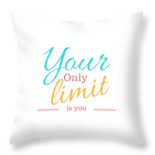 Positive Affirmation Throw Pillow featuring the digital art Your Only Limit Is You by Positively Quirky
