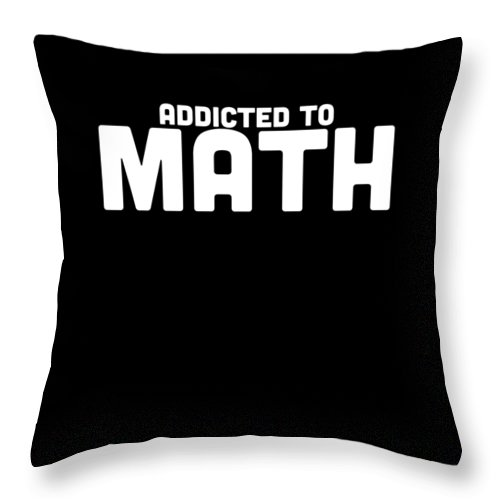 Algebra Throw Pillow featuring the digital art Addicted To Math Apparel by Michael S