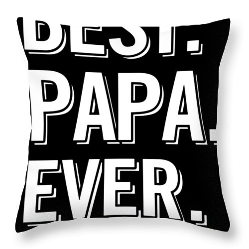 Papa Throw Pillow featuring the digital art Best Papa Ever Dad Father by Charlie Ashby