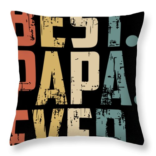 Papa Throw Pillow featuring the digital art Best Papa Ever Papa by George Farthing