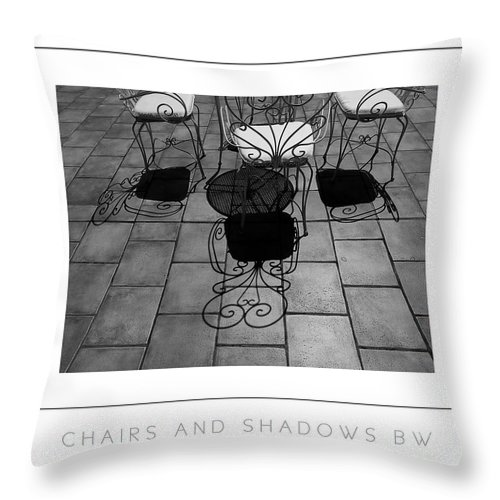 Chairs Throw Pillow featuring the photograph Chairs And Shadows Bw Poster by Mike Nellums
