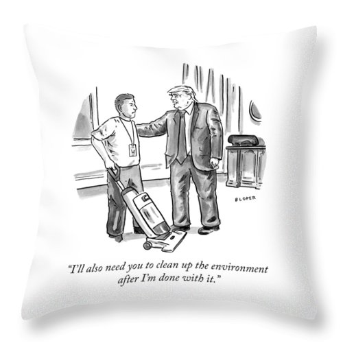 """""""i'll Also Need You To Clean Up The Environment After I'm Done With It."""" Throw Pillow featuring the drawing Clean up the environment by Brendan Loper"""