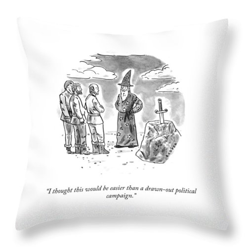 I Thought This Would Be Easier Than A Drawn-out Political Campaign. Throw Pillow featuring the drawing Drawn Out Political Campaign by Brendan Loper