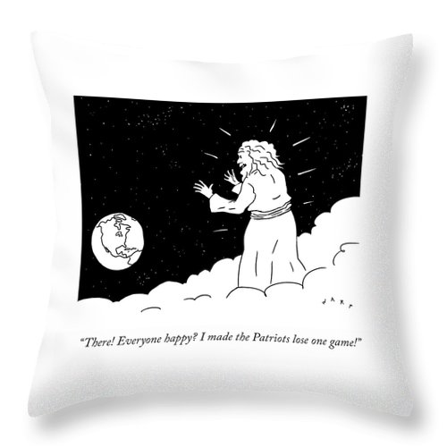There! Everyone Happy? I Made The Patriots Lose One Game! Throw Pillow featuring the drawing Everyone Happy? by Kim Warp
