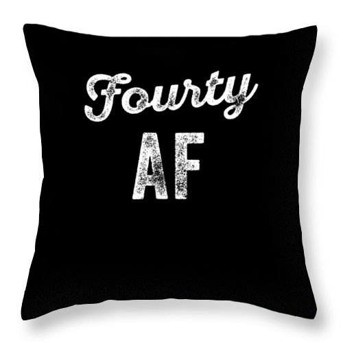 Funny Throw Pillow featuring the digital art Fourty Af Funny Birthday by Crypto Keeper