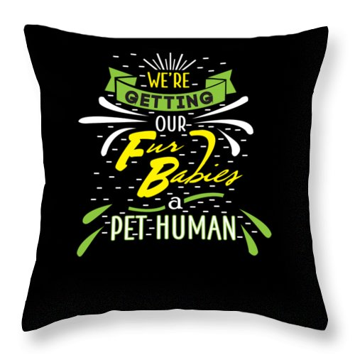 Baby Throw Pillow featuring the digital art Funny Pregnancy Were Getting Our Fur Babies by TeeQueen2603