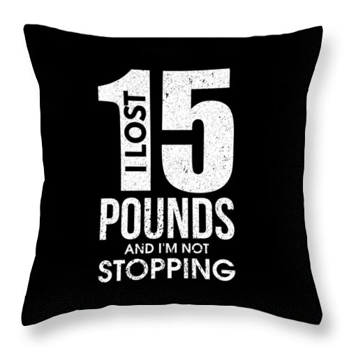 Funny-diet Throw Pillow featuring the digital art I Lost 15 Pounds And Im Not Stopping by The Perfect Presents