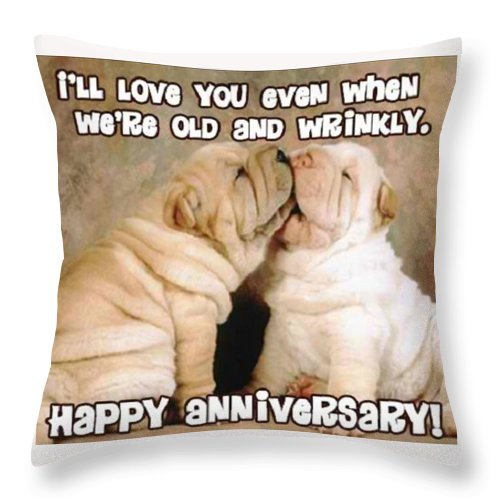 Happy Anniversary Throw Pillow featuring the mixed media I'll Love You Even When We're Old And Wrinkly by Funny ny