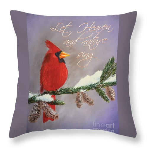 Cardinal Throw Pillow featuring the painting Let Heaven And Nature Sing by Julie Webb