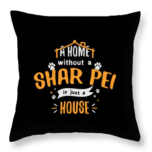 Birthday Throw Pillow featuring the digital art Shar Pei Funny Dog Saying Humor Dogs Gift by Haselshirt