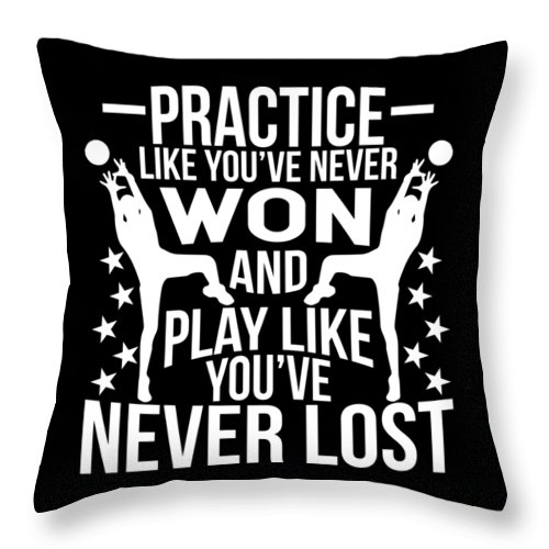 Volleyball Throw Pillow featuring the digital art Volleyball Shirt Practice Like Youve Never Won Gift Tee by Haselshirt