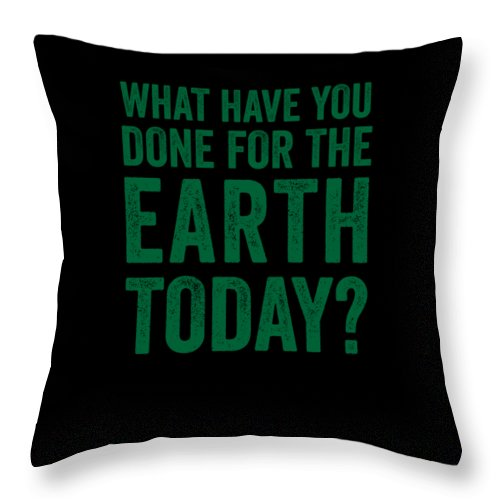 Funny Throw Pillow featuring the digital art What Have You Done For Earth Today by Crypto Keeper