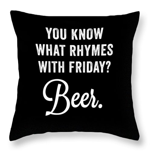 Funny Throw Pillow featuring the digital art You Know What Rhymes With Friday Beer by Crypto Keeper