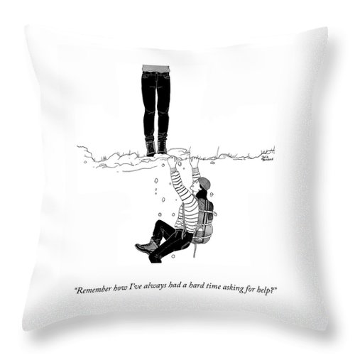 """""""remember How I've Always Had A Hard Time Asking For Help?"""" Climbing Throw Pillow featuring the drawing Asking For Help by Julia Bernhard"""