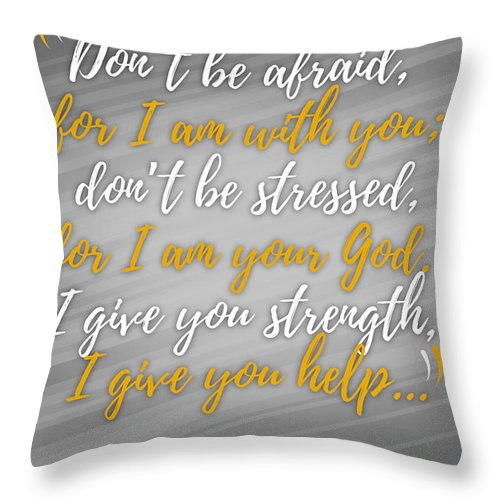 Scripture Throw Pillow featuring the digital art Isaiah 41 Don't Be Afraid by Terrell Pearson