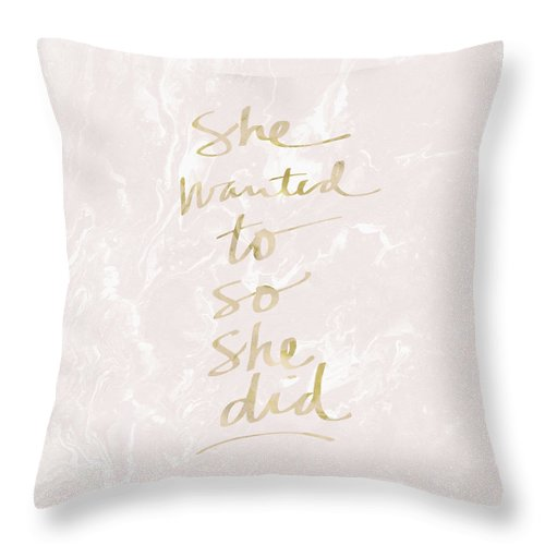 Inspirational Throw Pillow featuring the mixed media She Wanted To So She Did blush and gold-Art by Linda Woods by Linda Woods