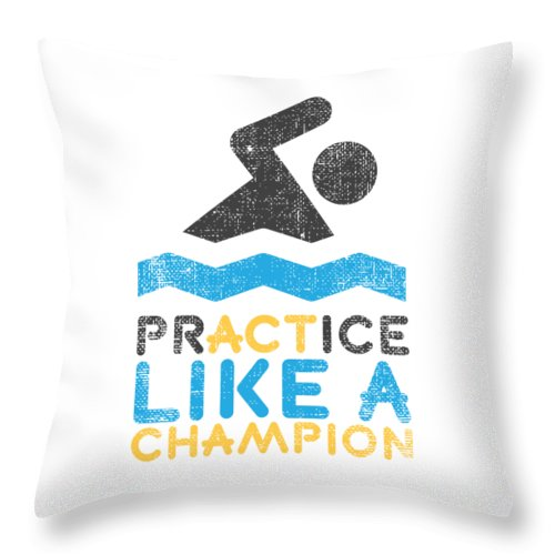 Swimming Practice Like A Champion Swim Team Swimmer Throw Pillow For Sale By Kanig Designs