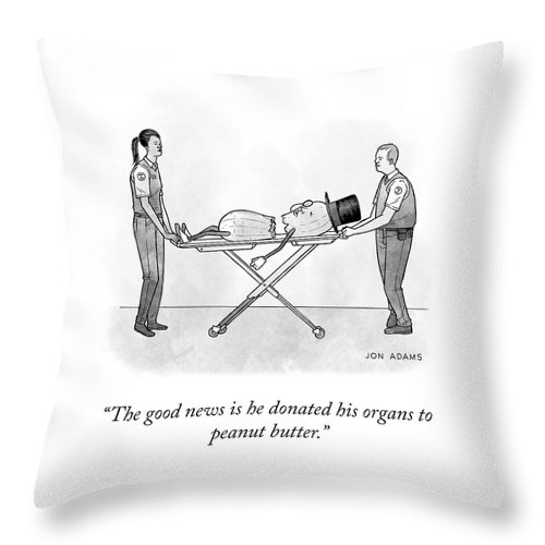 The Good News Is He Donated His Organs To Peanut Butter. Throw Pillow featuring the drawing The Good News by Jon Adams