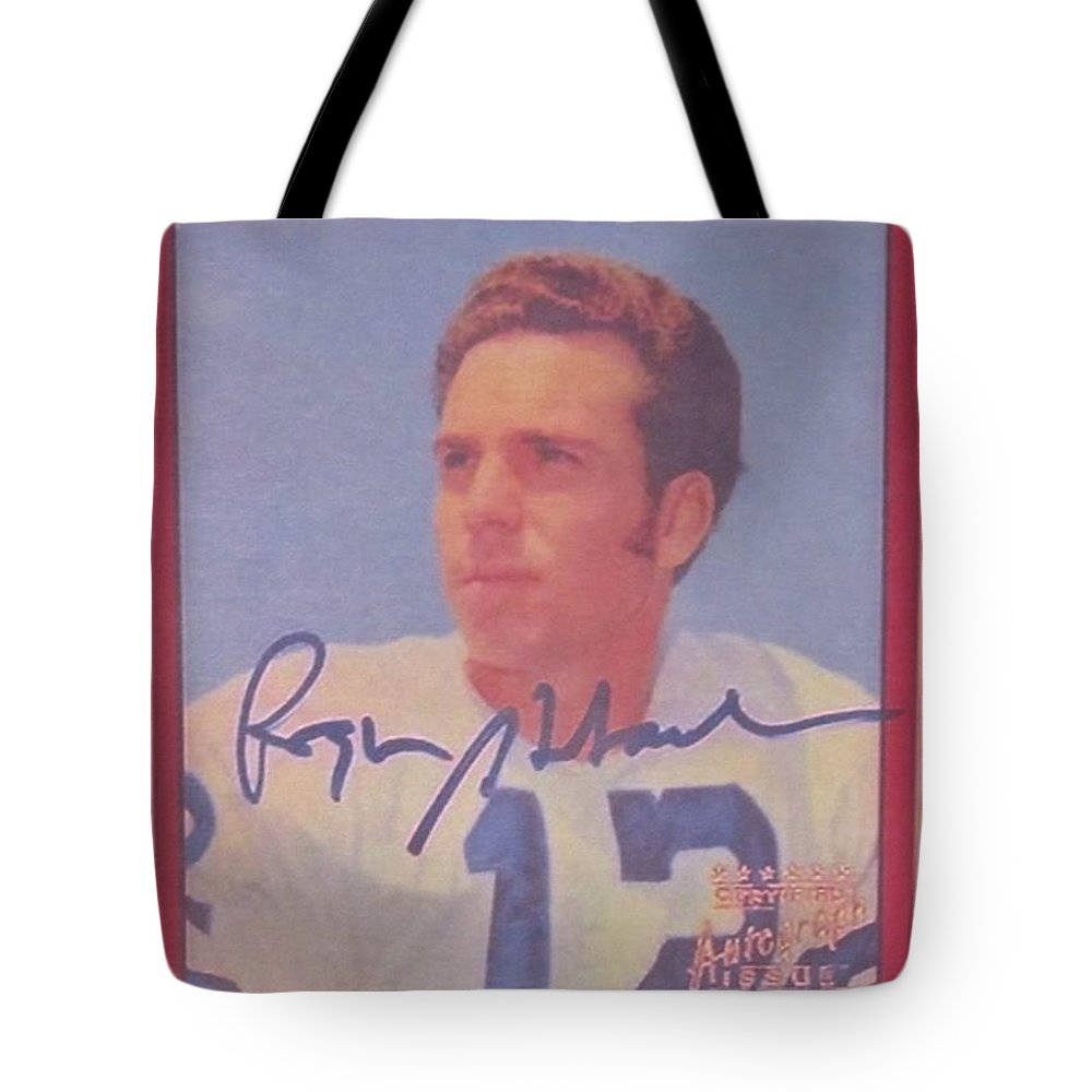 Roger Staubach Tote Bag featuring the photograph Dallas Cowboys Quarterback #12 Roger Staubach by Donna Wilson